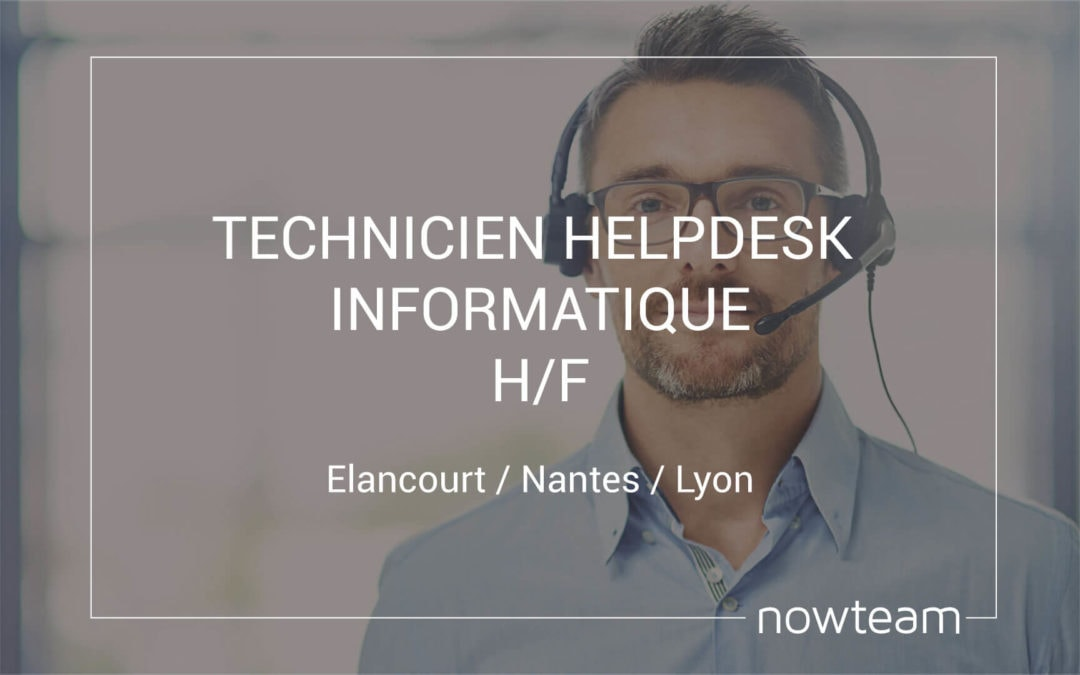 Technicien helpdesk informatique (H/F)