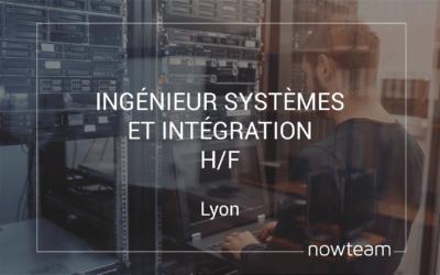 Ingénieur Systèmes et Intégration (H/F)