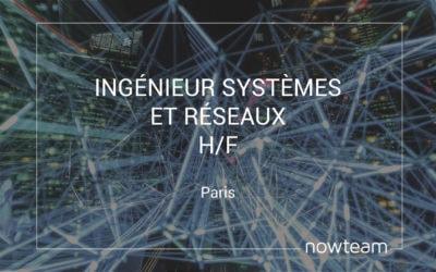 Ingénieur systèmes et réseaux (H/F)