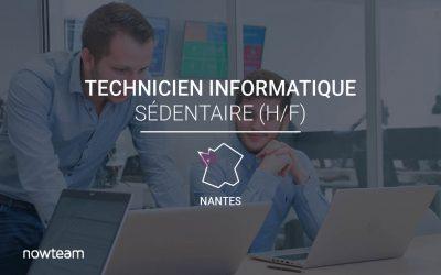 Technicien Informatique Sédentaire Nantes (H/F)