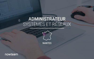 Administrateur Systèmes et Réseaux (H/F) NANTES
