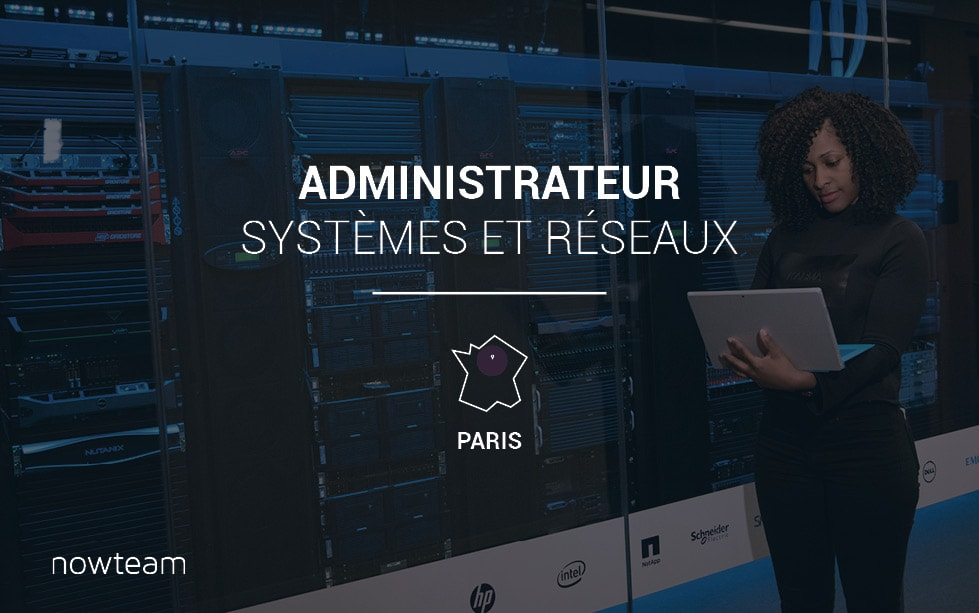 Administrateur Systèmes et Réseaux (H/F) PARIS